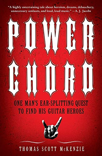 9780061964961: Power Chord: One Man's Ear-Splitting Quest to Find His Guitar Heroes