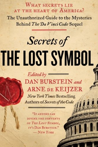 9780061964978: Secrets of the Lost Symbol: The Unauthorized Guide to the Mysteries Behind the Da Vinci Code Sequel