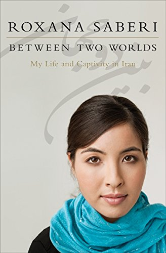 9780061965289: Between Two Worlds: My Life and Captivity in Iran
