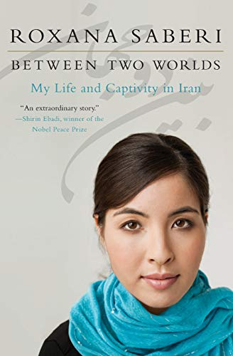 9780061965296: Between Two Worlds: My Life and Captivity in Iran