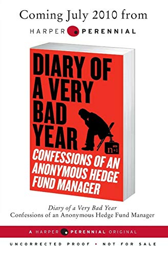 9780061965302: Diary of a Very Bad Year: Confessions of an Anonymous Hedge Fund Manager