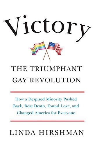 9780061965500: Victory: The Triumphant Gay Revolution