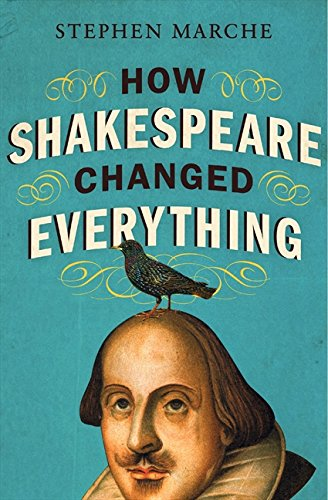 9780061965531: How Shakespeare Changed Everything