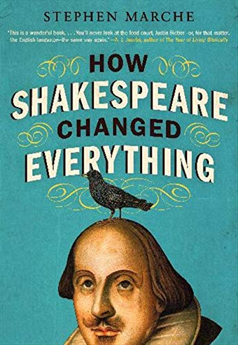 9780061965548: How Shakespeare Changed Everything