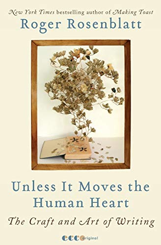 9780061965616: Unless It Moves the Human Heart: The Craft and Art of Writing