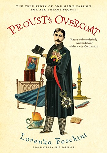 9780061965678: Proust's Overcoat: The True Story of One Man's Passion for All Things Proust