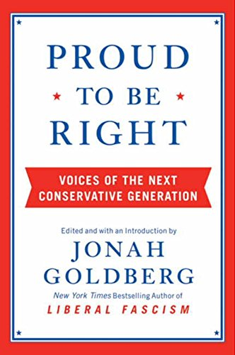 9780061965739: Proud to Be Right: Voices of the Next Conservative Generation