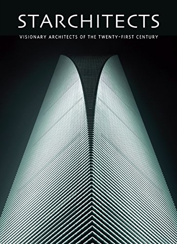 9780061968778: Starchitects: Visionary Architects of the Twenty-first Century