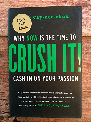 9780061969140: Crush It!: Why Now Is the Time to Cash in on Your Passion