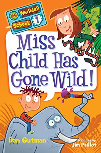 9780061969171: My Weirder School #1: Miss Child Has Gone Wild!