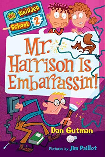 9780061969188: Mr. Harrison Is Embarrassin'! (My Weirder School, Book 2)
