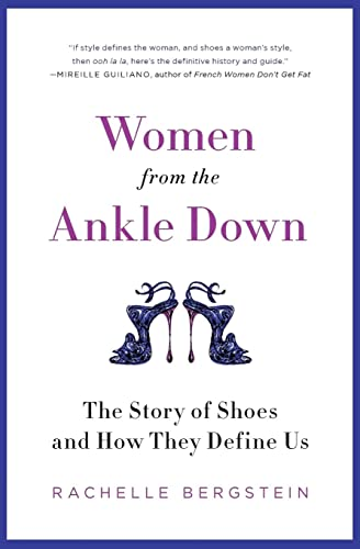 9780061969683: Women from the Ankle Down: The Story of Shoes and How They Define Us