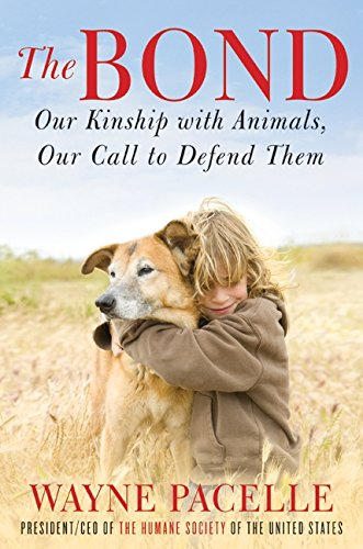 9780061969782: The Bond: Our Kinship with Animals, Our Call to Defend Them
