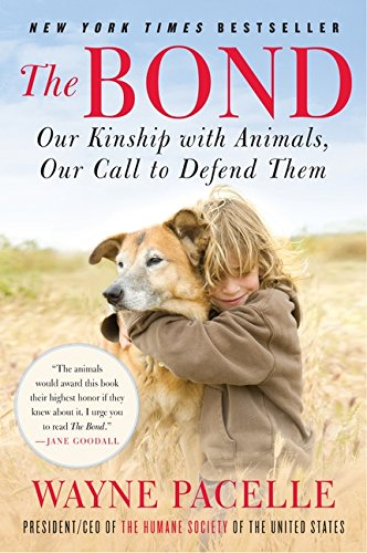 9780061969805: The Bond: Our Kinship with Animals, Our Call to Defend Them