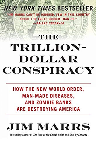 9780061970696: The Trillion-Dollar Conspiracy: How the New World Order, Man-Made Diseases, and Zombie Banks Are Destroying America