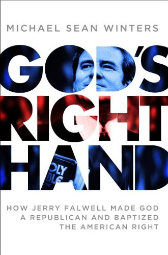 9780061970702: God's Right Hand: How Jerry Falwell Made God a Republican and Baptized the American Right