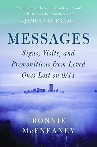 9780061974076: Messages: Signs, Visits, and Premonitions from Loved Ones Lost on 9/11
