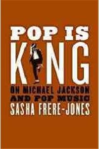 9780061976186: Pop Is King: On Michael Jackson and Pop Music