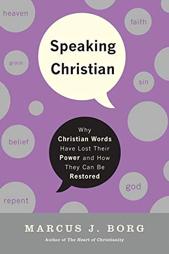 9780061976582: Speaking Christian: Why Christian Words Have Lost Their Meaning and Power-and How They Can Be Restored