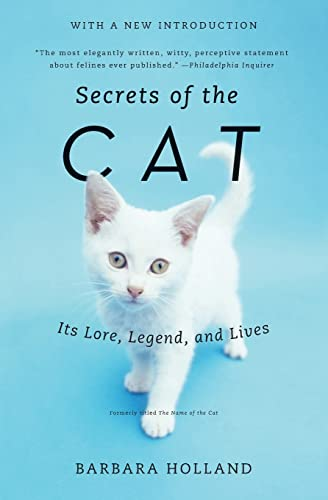 9780061978043: Secrets of the Cat: Its Lore, Legend, and Lives