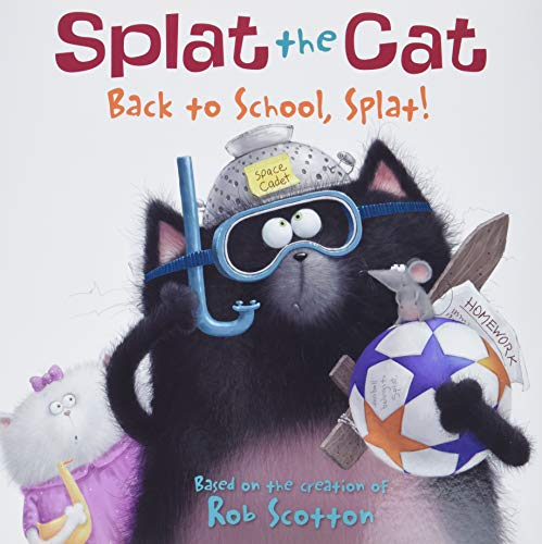 9780061978517: Back to School, Splat! (Splat the Cat)