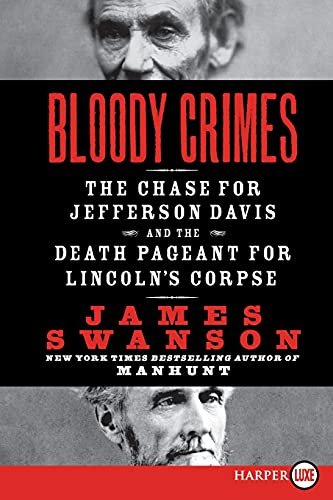 9780061979200: Bloody Crimes LP: The Chase for Jefferson Davis and the Death Pageant for Lincoln's Corpse