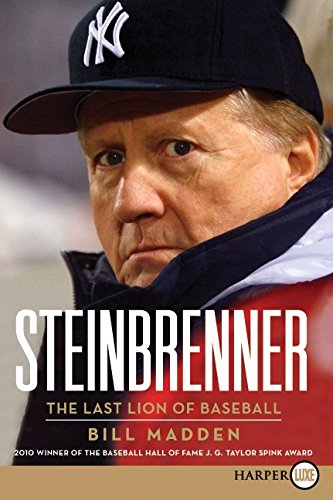 Steinbrenner: The Last Lion of Baseball: Madden, Bill