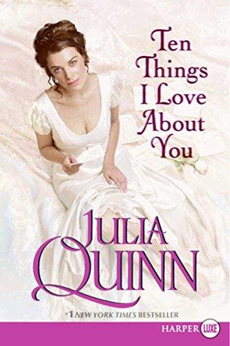 Ten Things I Love About You: Julia Quinn