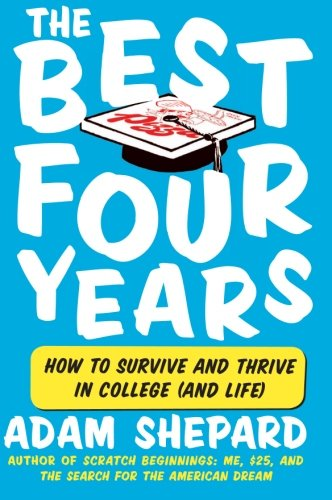9780061983924: The Best Four Years: How to Survive and Thrive in College (and Life)