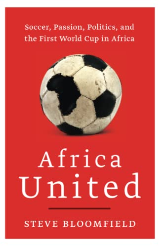 9780061984952: Africa United: Soccer, Passion, Politics, and the First World Cup in Africa