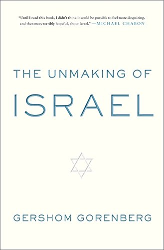9780061985089: The Unmaking of Israel