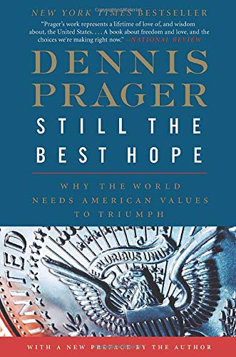 9780061985133: Still the Best Hope: Why the World Needs American Values to Triumph