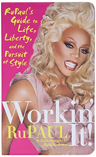 9780061985836: Workin' It!: RuPaul's Guide to Life, Liberty, and the Pursuit of Style