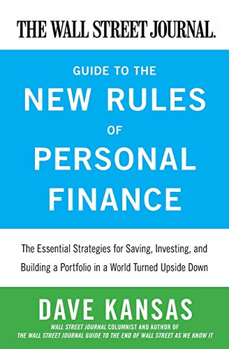 9780061986321: The Wall Street Journal Guide to the New Rules of Personal Finance: Essential Strategies for Saving, Investing, and Building a Portfolio in a World Turned Upside Down