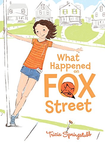 What Happened on Fox Street: Springstubb, Tricia
