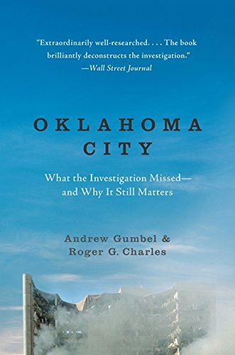 9780061986451: Oklahoma City: What the Investigation Missed-and Why It Still Matters
