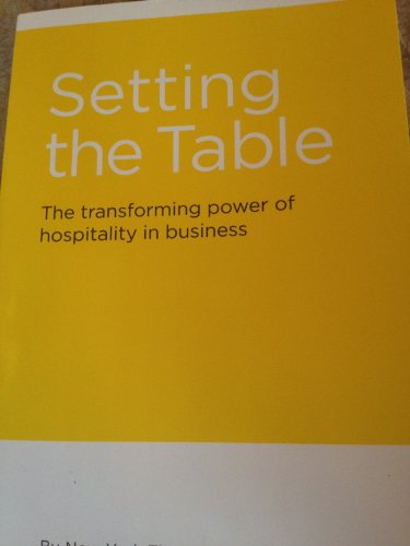 9780061986802: Setting the Table: The Transforming Power of Hospitality in Business