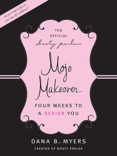9780061987441: The Official Booty Parlor Mojo Makeover: Four Weeks to a Sexier You