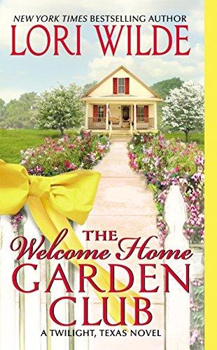 9780061988431: The Welcome Home Garden Club (Twilight, Texas Novels)