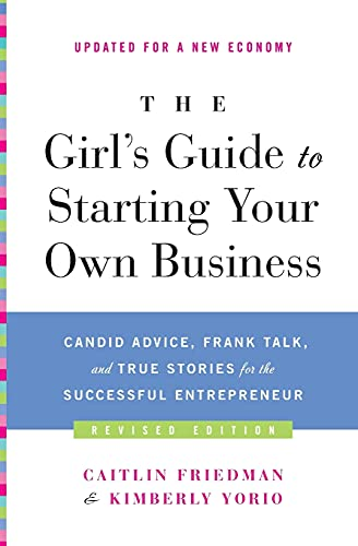 9780061989247: The Girl's Guide to Starting Your Own Business: Candid Advice, Frank Talk, and True Stories for the Successful Entrepreneur