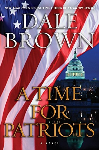 9780061989995: A Time for Patriots: A Novel