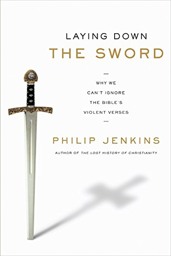 9780061990717: Laying Down the Sword: Why We Can't Ignore the Bible's Violent Verses