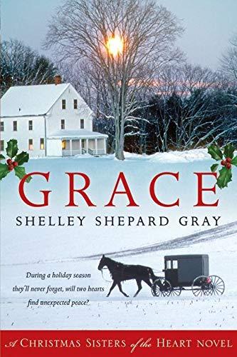 Grace: A Christmas Sisters of the Heart Novel: Gray, Shelley Shepard