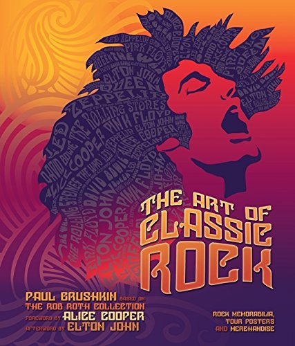 9780061990991: The Art of Classic Rock: Rock Memorabilia, Tour Posters, and Merchandise