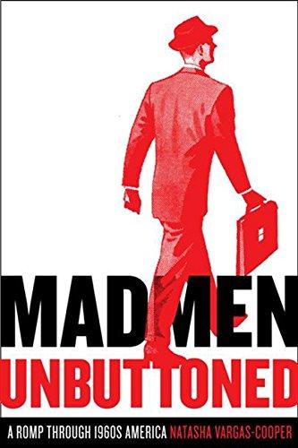9780061991004: Mad Men Unbuttoned: A Romp Through 1960s America