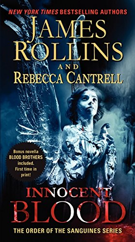 Innocent Blood: The Order of the Sanguines: Rollins, James; Cantrell,