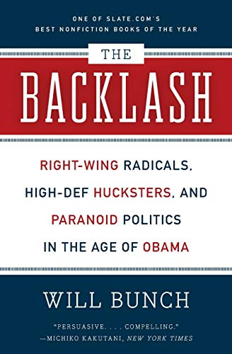 9780061991721: The Backlash: Right-Wing Radicals, High-Def Hucksters, and Paranoid Politics in the Age of Obama