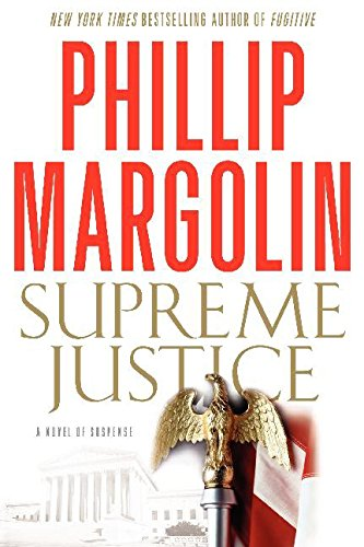 9780061991813: [ SUPREME JUSTICE - LARGE PRINT [ SUPREME JUSTICE - LARGE PRINT ] BY MARGOLIN, PHILLIP M ( AUTHOR )MAY-18-2010 PAPERBACK ] BY Margolin, Phillip M ( Author ) May - 2010 [ Paperback ]