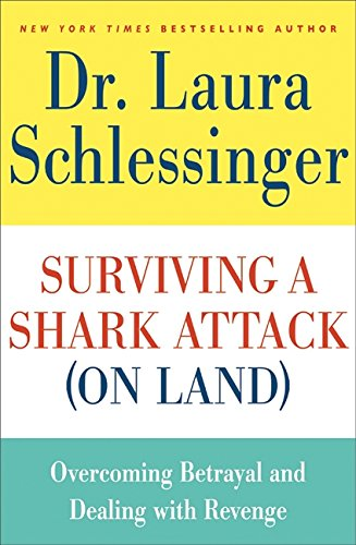 9780061992124: Surviving a Shark Attack (on Land): Overcoming Betrayal and Dealing with Revenge