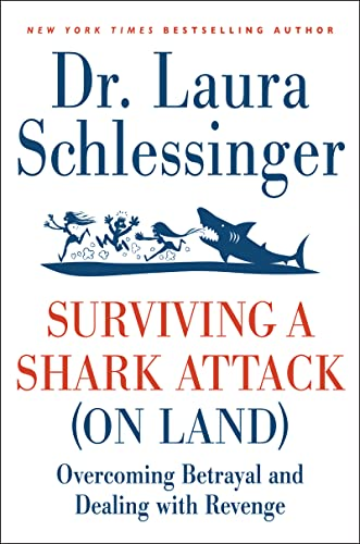 9780061992131: Surviving a Shark Attack (on Land): Overcoming Betrayal and Dealing with Revenge